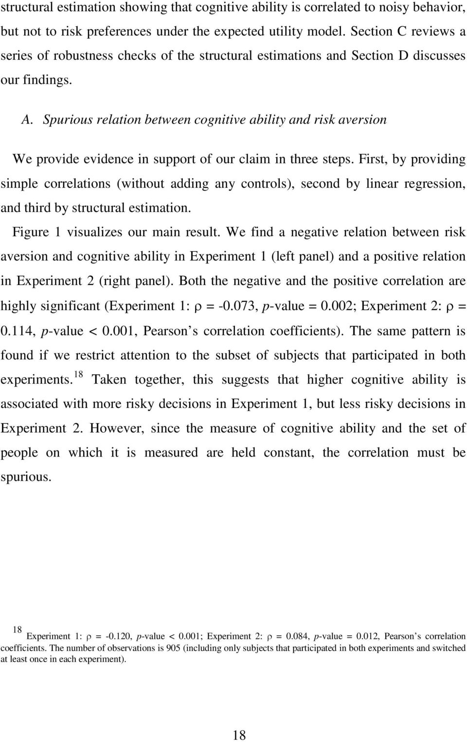 Spurious relation between cognitive ability and risk aversion We provide evidence in support of our claim in three steps.