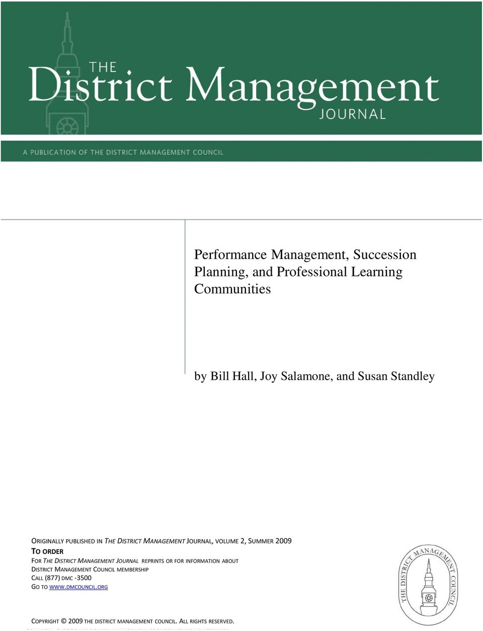JOURNAL REPRINTS OR FOR INFORMATION ABOUT DISTRICT MANAGEMENT COUNCIL MEMBERSHIP CALL (877) DMC -3500 GO TO WWW.DMCOUNCIL.