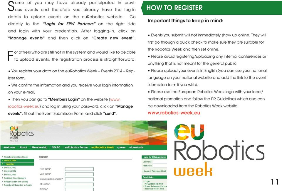 For others who are still not in the system and would like to be able to upload events, the registration process is straightforward: You register your data on the eurobotics Week Events 2014 Register