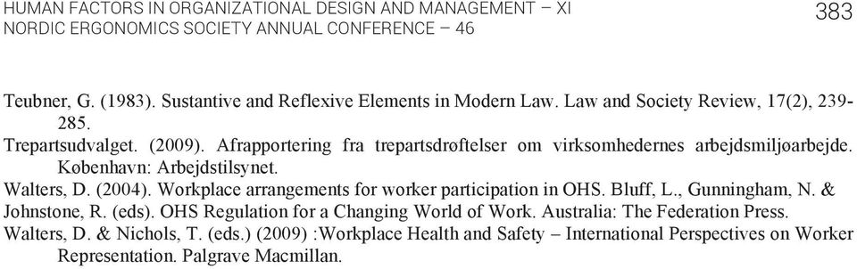 Workplace arrangements for worker participation in OHS. Bluff, L., Gunningham, N. & Johnstone, R. (eds).