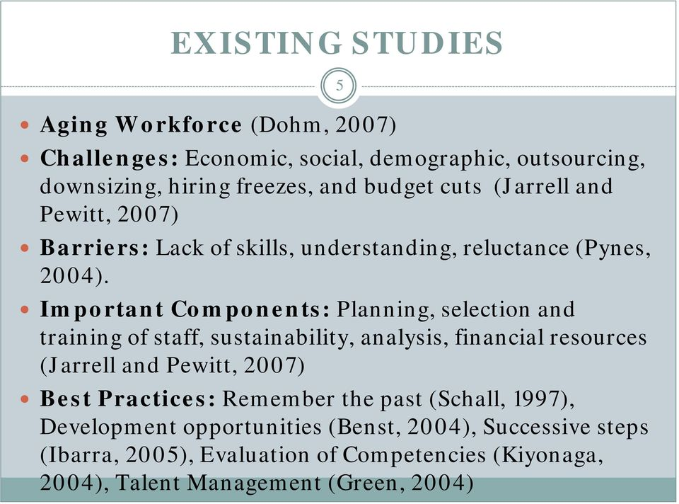 Important Components: Planning, selection and training of staff, sustainability, analysis, financial resources (Jarrell and Pewitt, 2007) Best