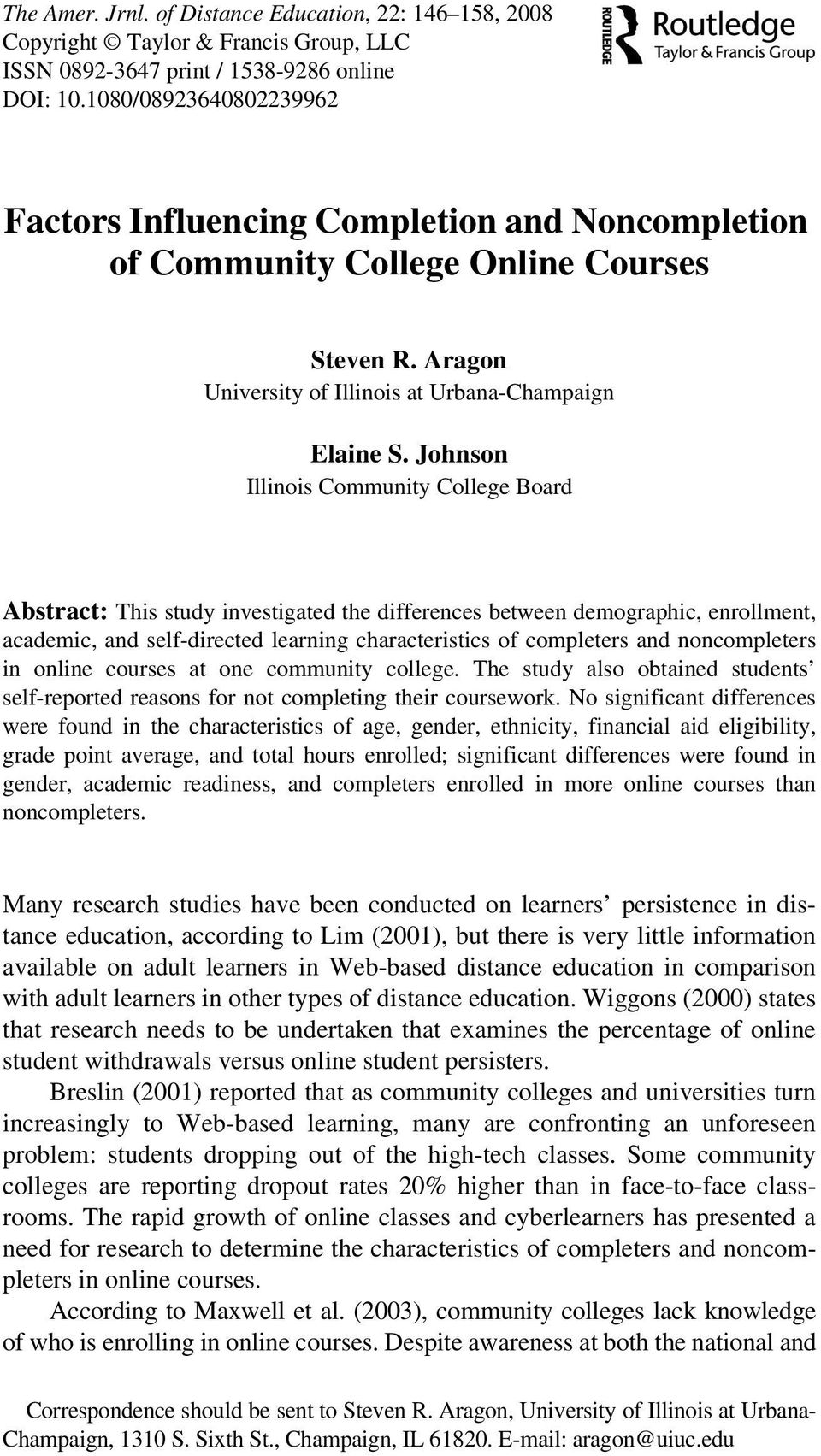 1 20 Factors Influencing Completion and Noncompletion of Community College Online Courses COMMUNITY ARAGON AND COLLEGE JOHNSONONLINE COURSES Steven R.