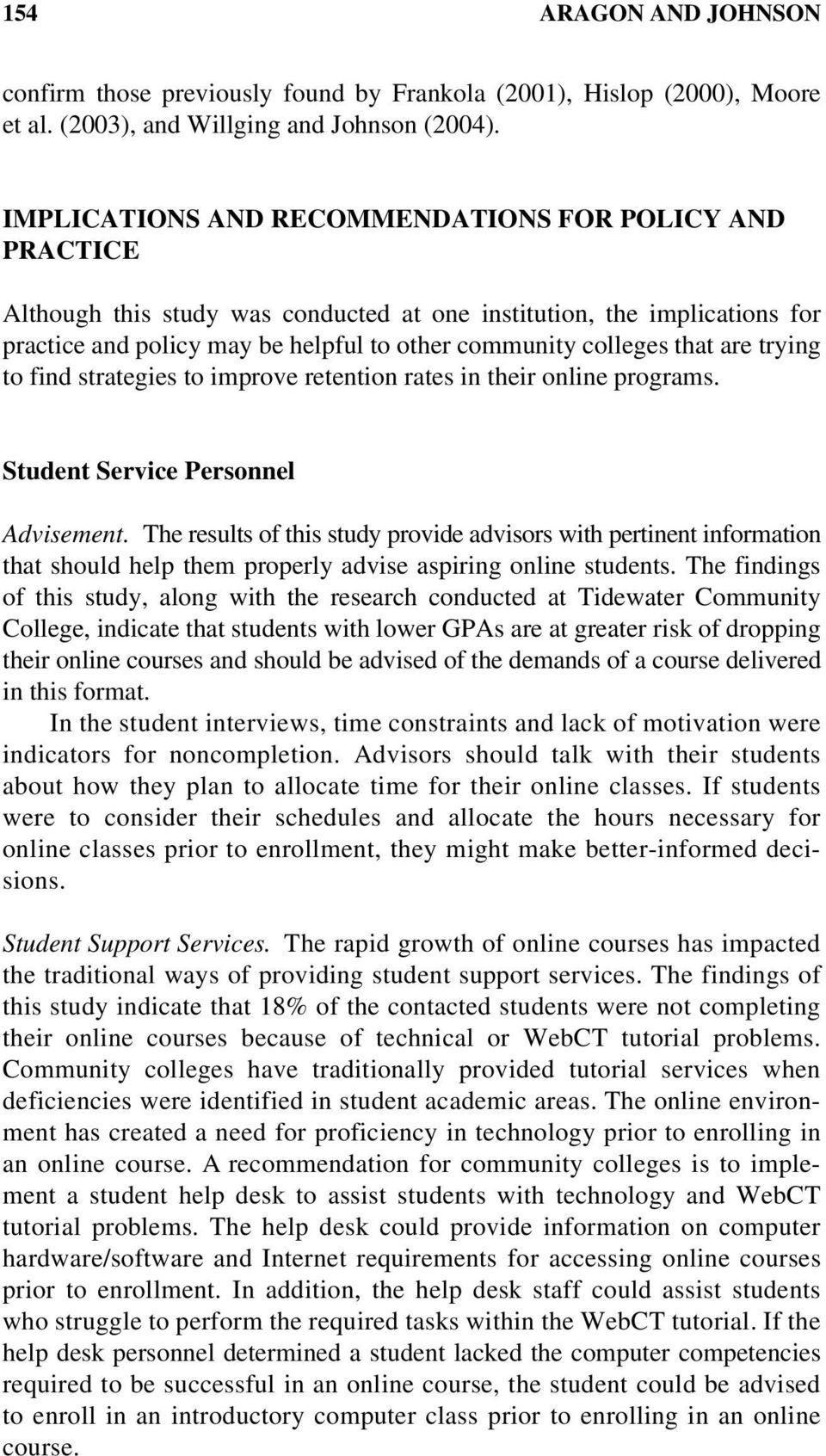 are trying to find strategies to improve retention rates in their online programs. Student Service Personnel Advisement.