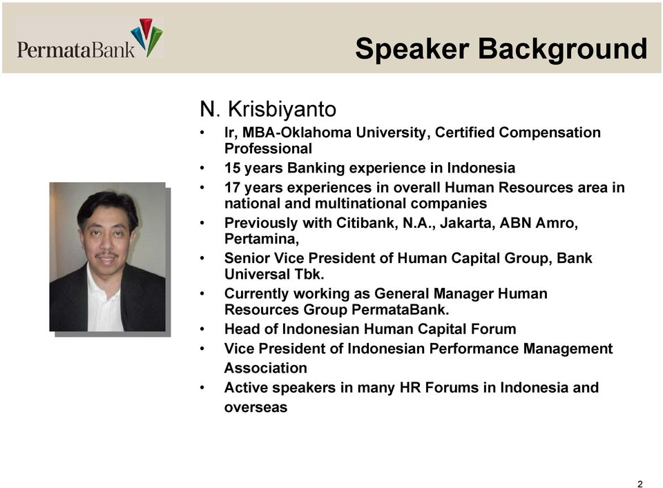 Human Resources area in national and multinational companies Previously with Citibank, N.A.