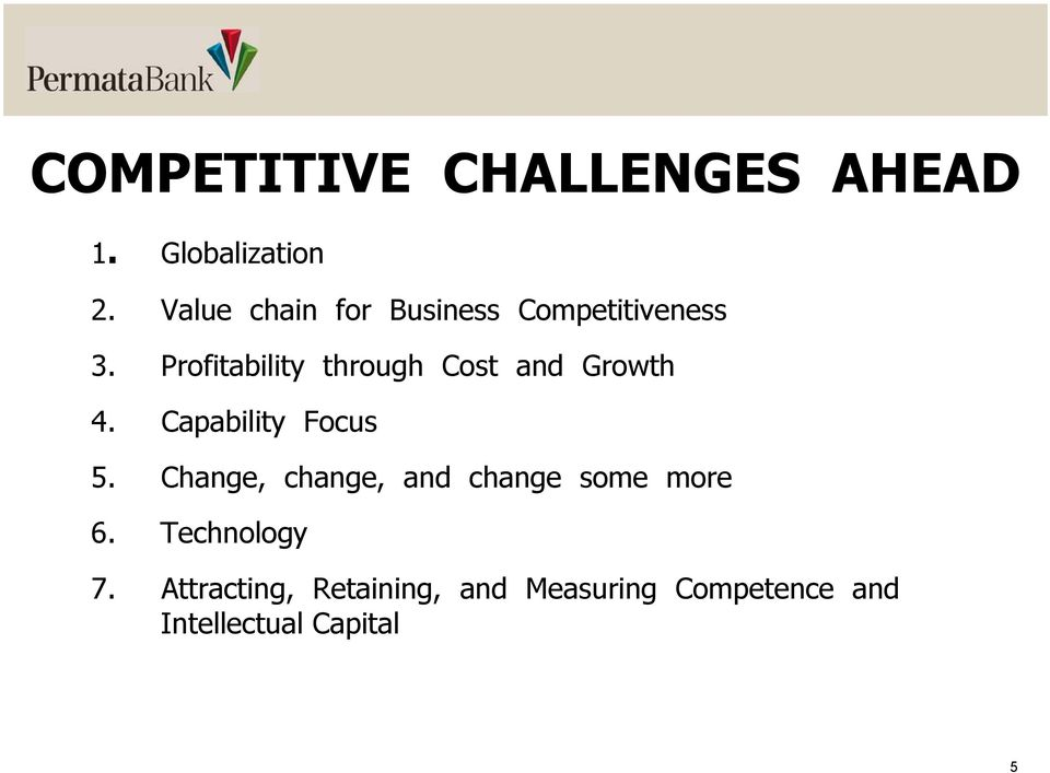 Profitability through Cost and Growth So In Brief.., 4. Capability Focus 5.