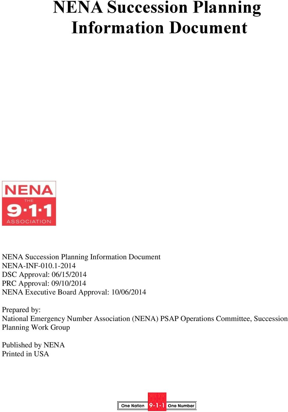 1-2014 DSC Approval: 06/15/2014 PRC Approval: 09/10/2014 NENA Executive Board Approval:
