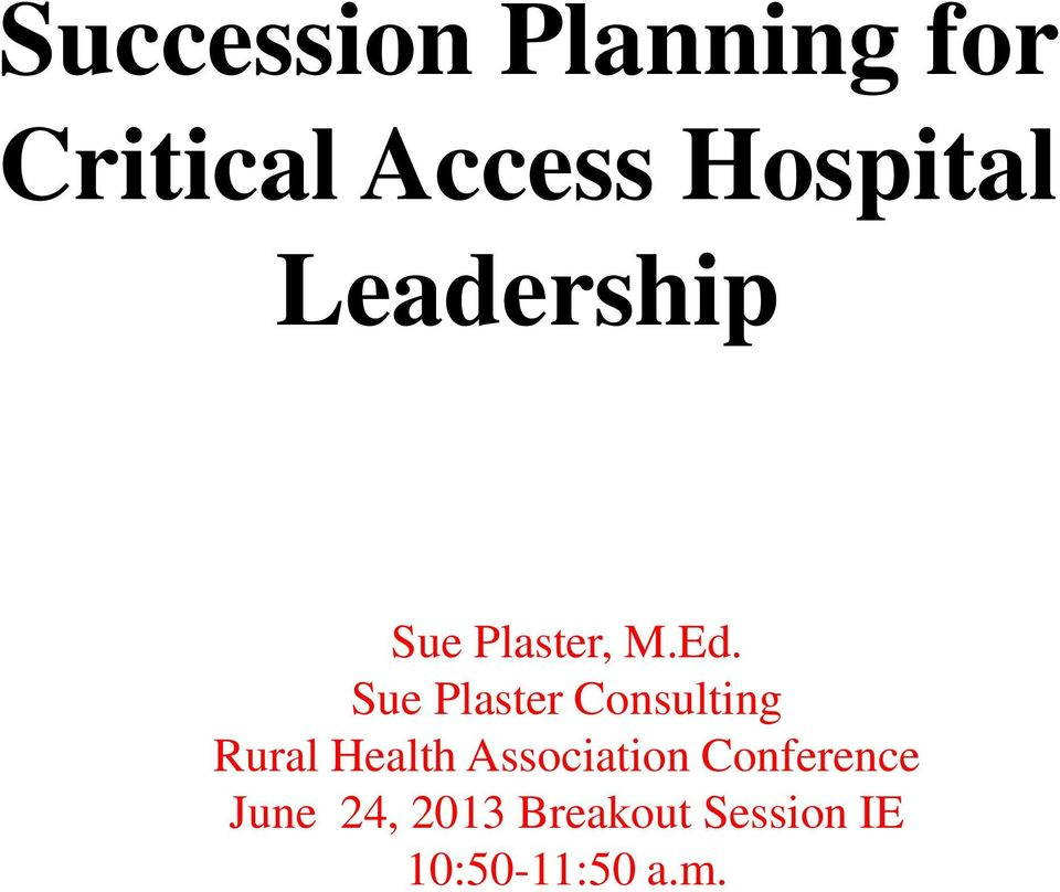 Sue Plaster Consulting Rural Health