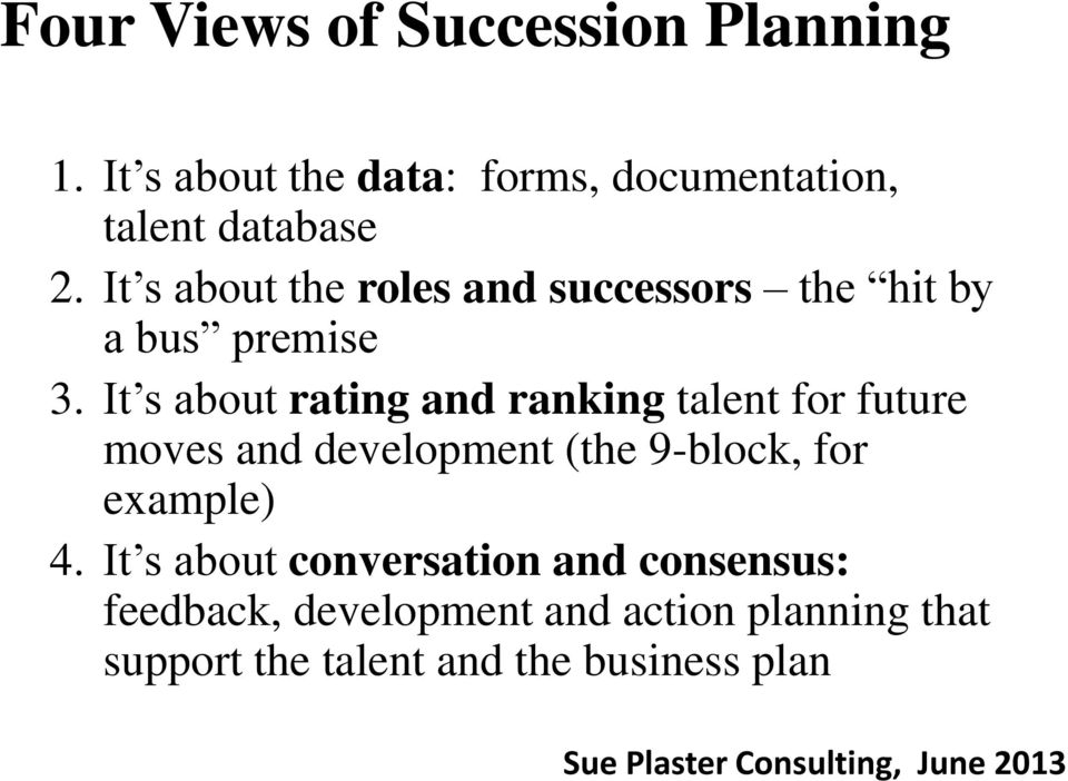 It s about rating and ranking talent for future moves and development (the 9-block, for example)