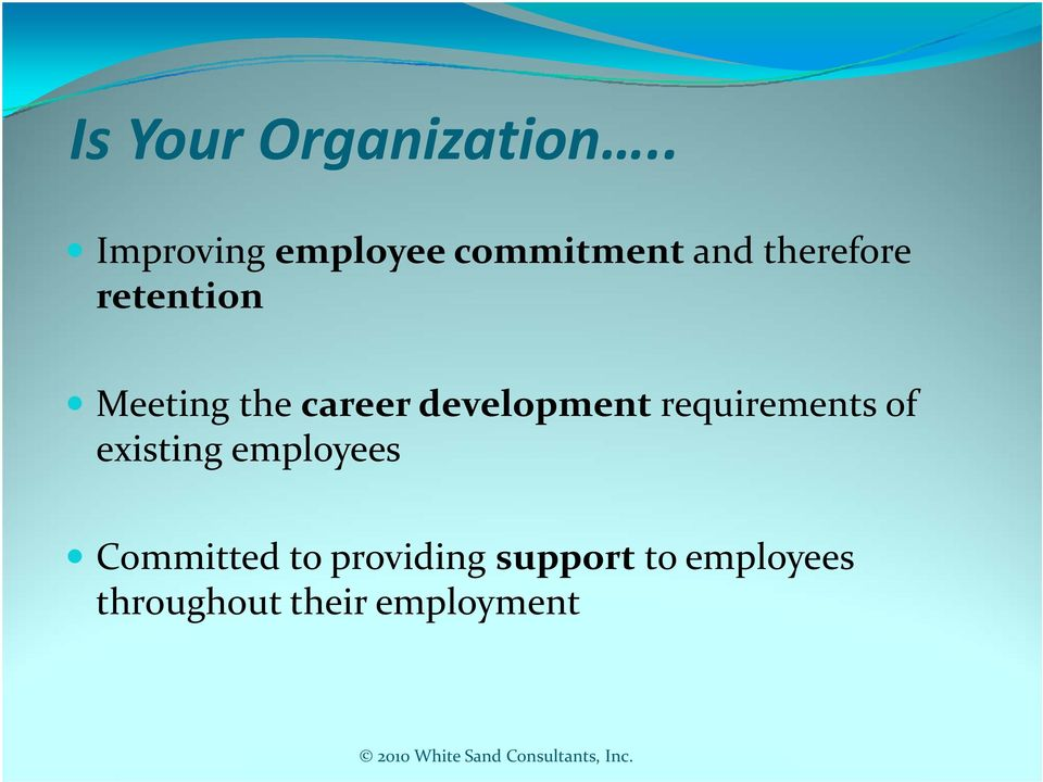 retention Meeting the career development requirements