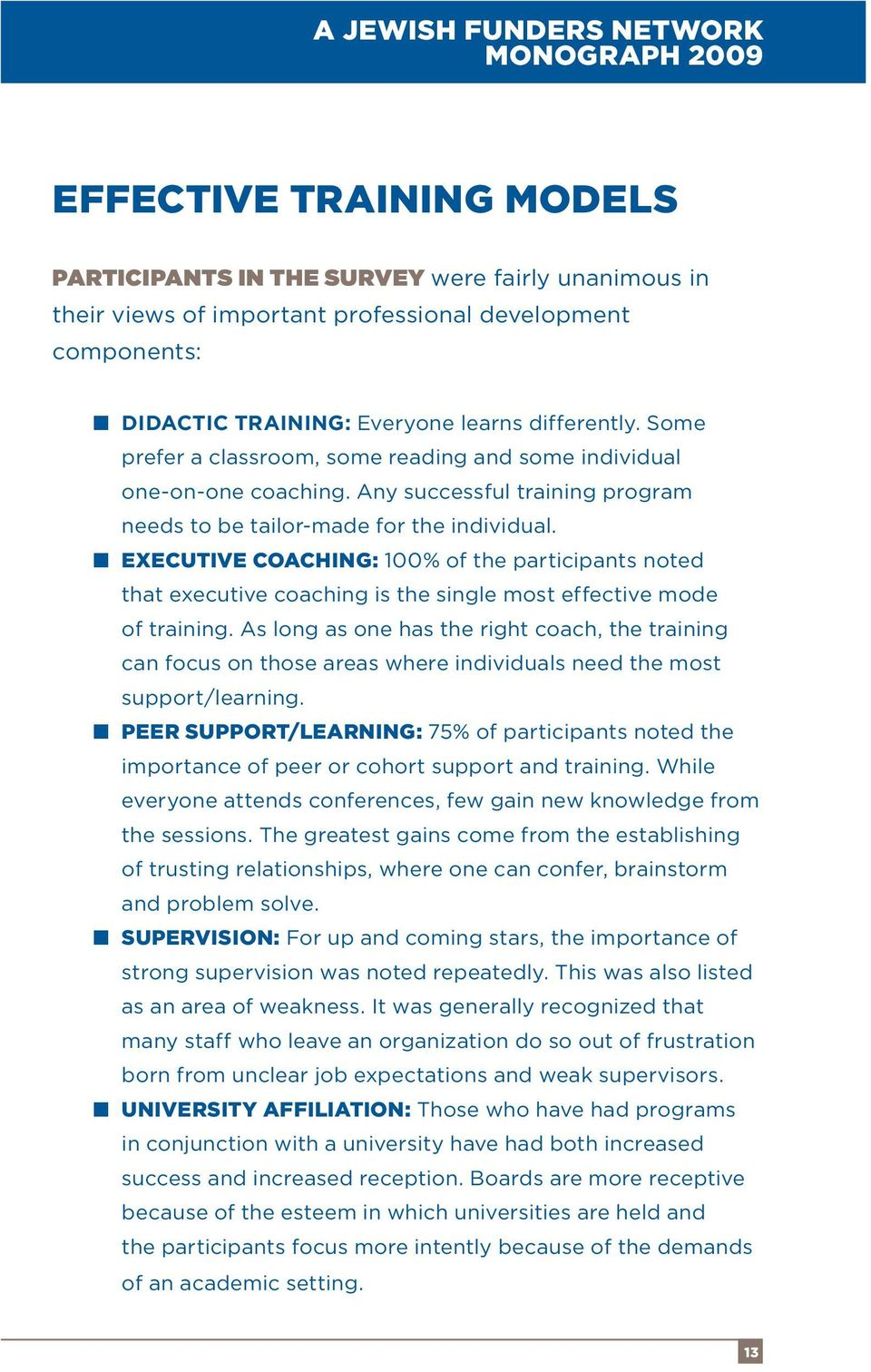 EXECUTIVE COACHING: 100% of the participants noted that executive coaching is the single most effective mode of training.