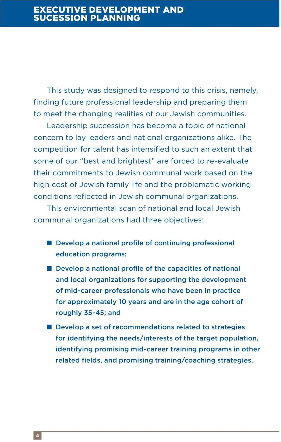The competition for talent has intensified to such an extent that some of our best and brightest are forced to re-evaluate their commitments to Jewish communal work based on the high cost of Jewish