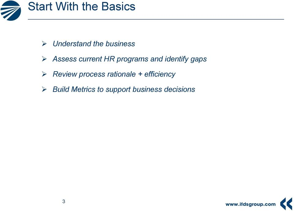 identify gaps Review process rationale +