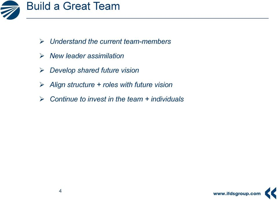 shared future vision Align structure + roles with