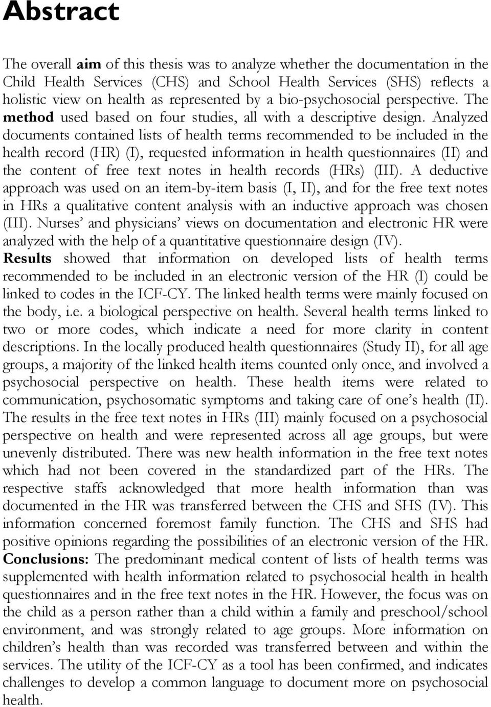 Analyzed documents contained lists of health terms recommended to be included in the health record (HR) (I), requested information in health questionnaires (II) and the content of free text notes in