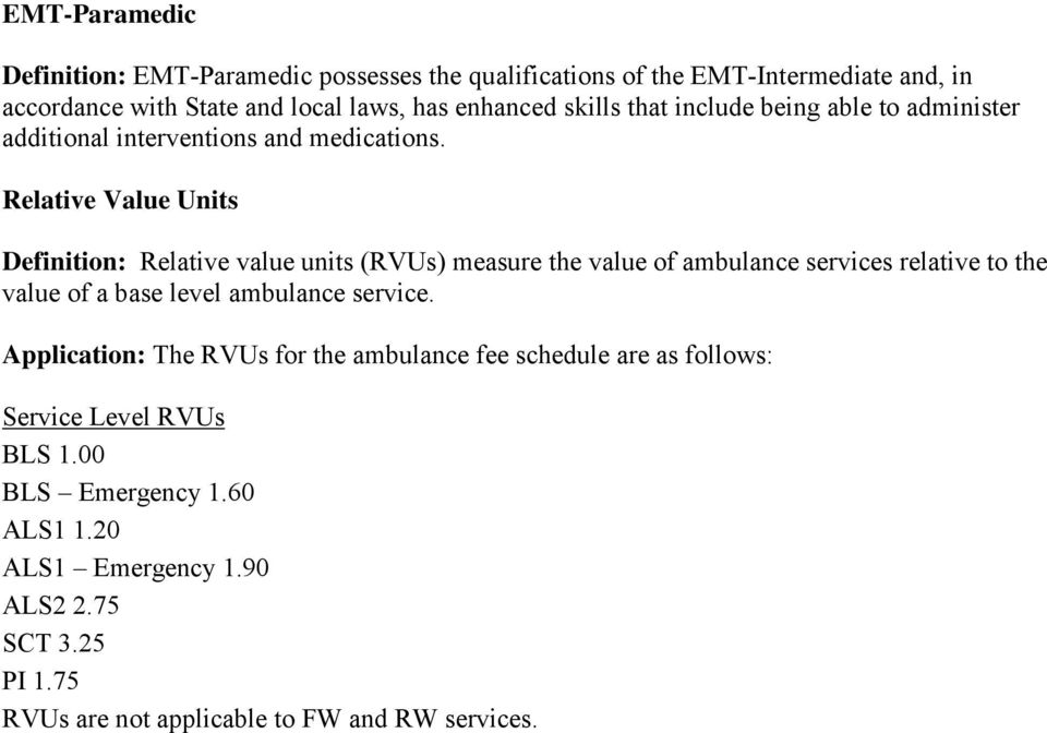 elative Value Units Definition: elative value units (VUs) measure the value of ambulance services relative to the value of a base level ambulance