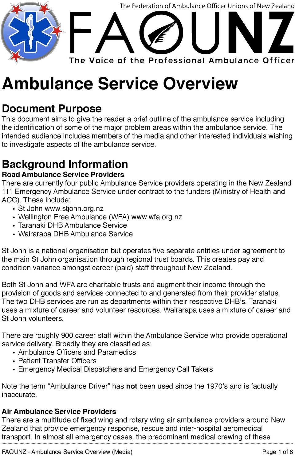Background Information Road Ambulance Service Providers There are currently four public Ambulance Service providers operating in the New Zealand 111 Emergency Ambulance Service under contract to the