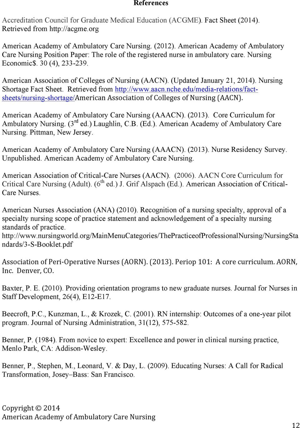 (Updated January 21, 2014). Nursing Shortage Fact Sheet. Retrieved from http://www.aacn.nche.edu/media-relations/factsheets/nursing-shortage/american Association of Colleges of Nursing (AACN).