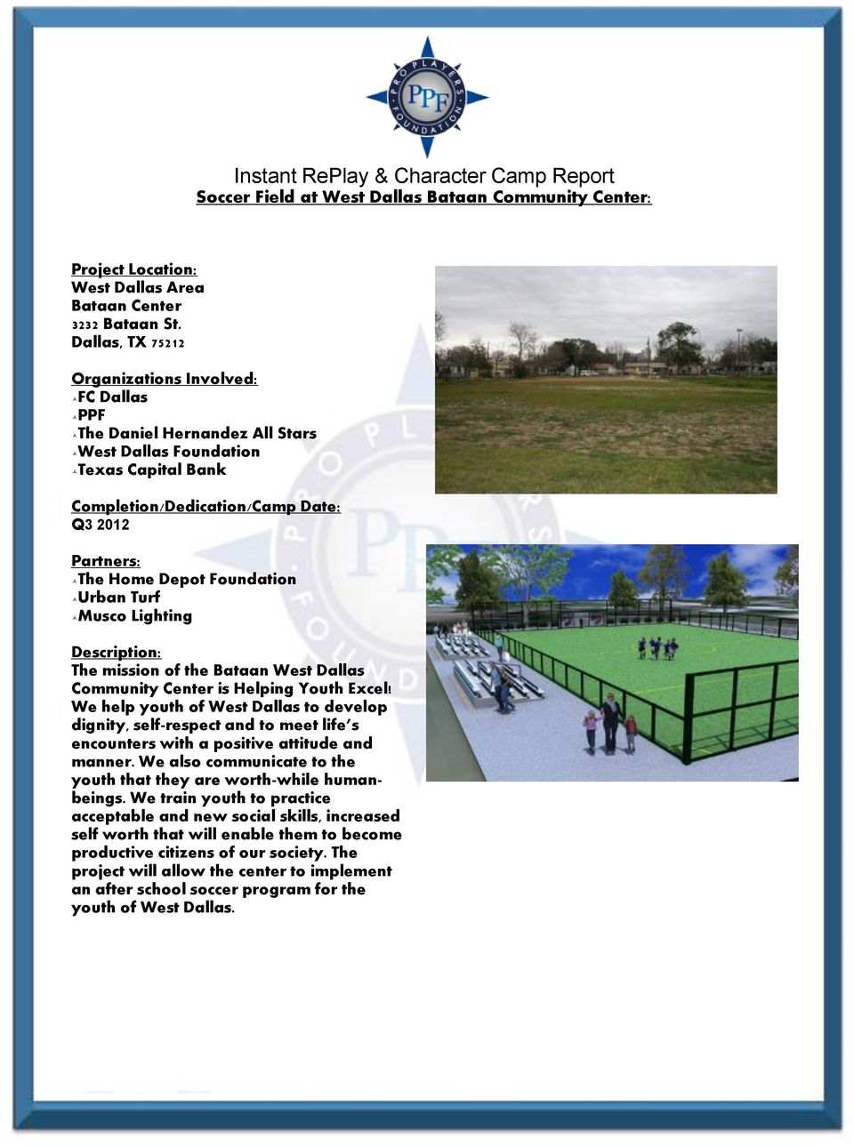 Foundation Urban Turf Musco Lighting Description: The mission of the Bataan West Dallas Community Center is Helping Youth Excel!