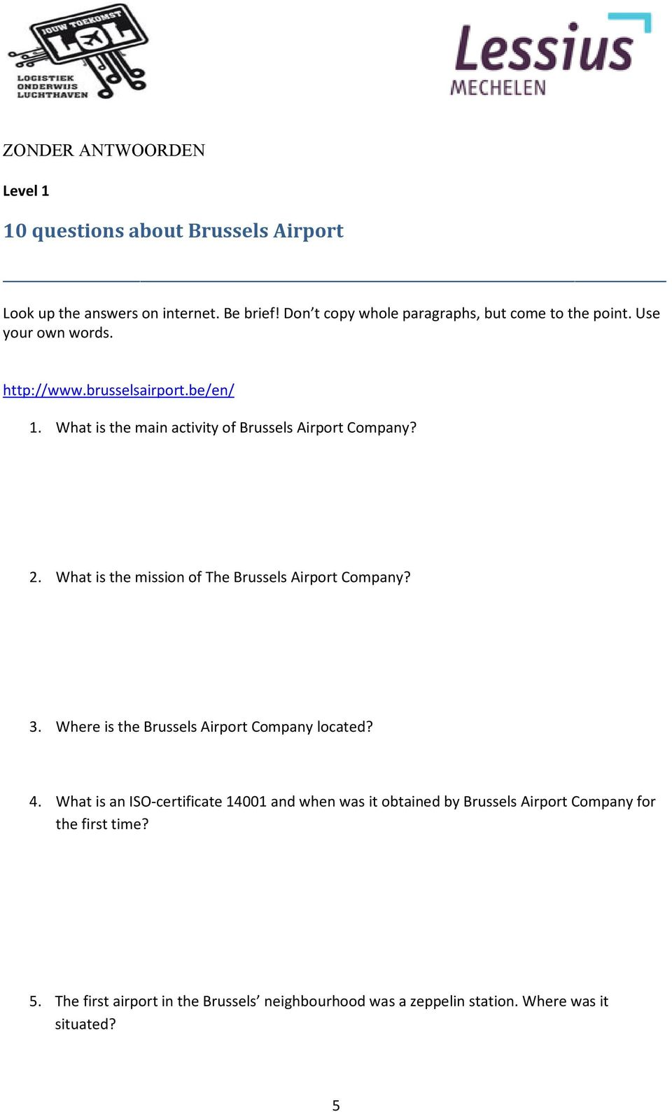 What is the main activity of Brussels Airport Company? 2. What is the mission of The Brussels Airport Company? 3.