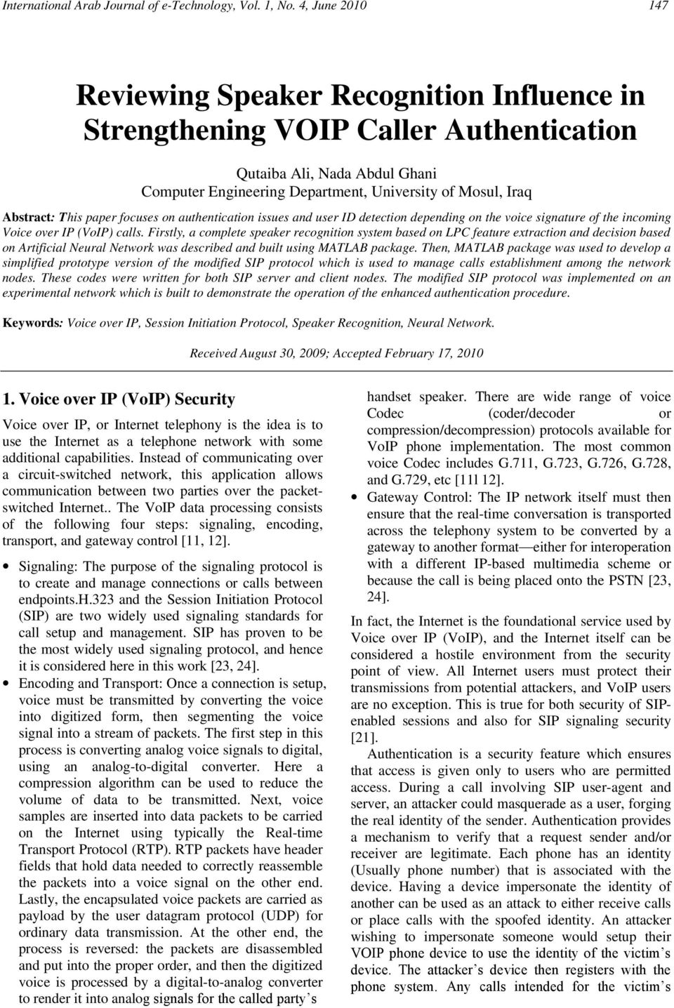 This paper focuses on authentication issues and user ID detection depending on the voice signature of the incoming Voice over IP (VoIP) calls.
