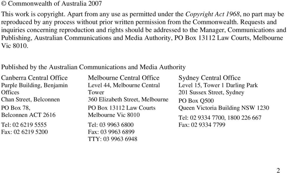 Requests and inquiries concerning reproduction and rights should be addressed to the Manager, Communications and Publishing, Australian Communications and Media Authority, PO Box 13112 Law Courts,