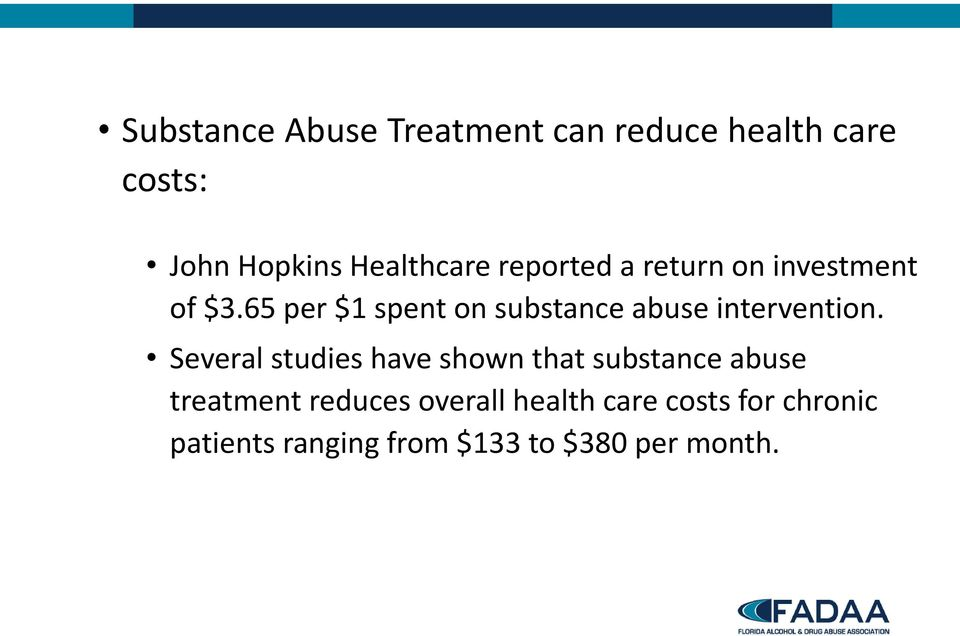 65 per $1 spent on substance abuse intervention.