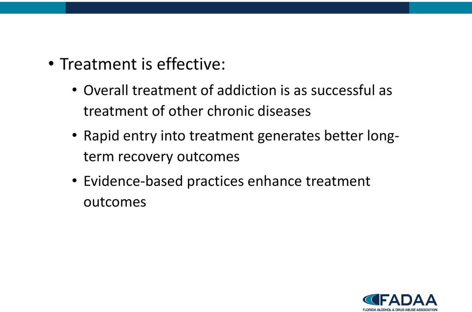 entry into treatment generates better longterm recovery
