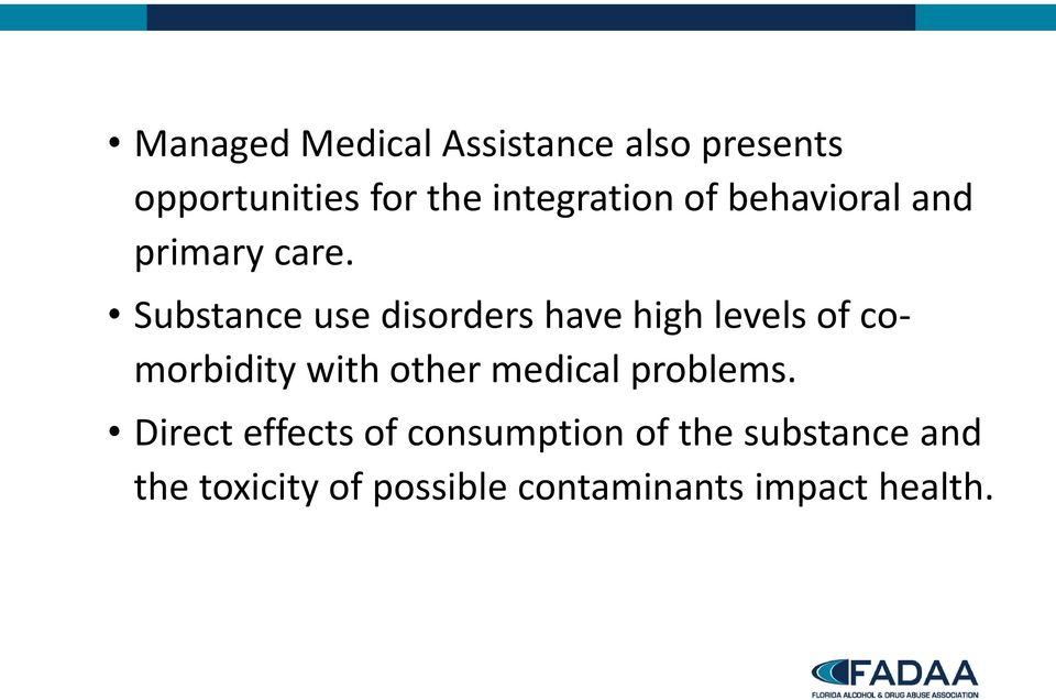 Substance use disorders have high levels of comorbidity with other