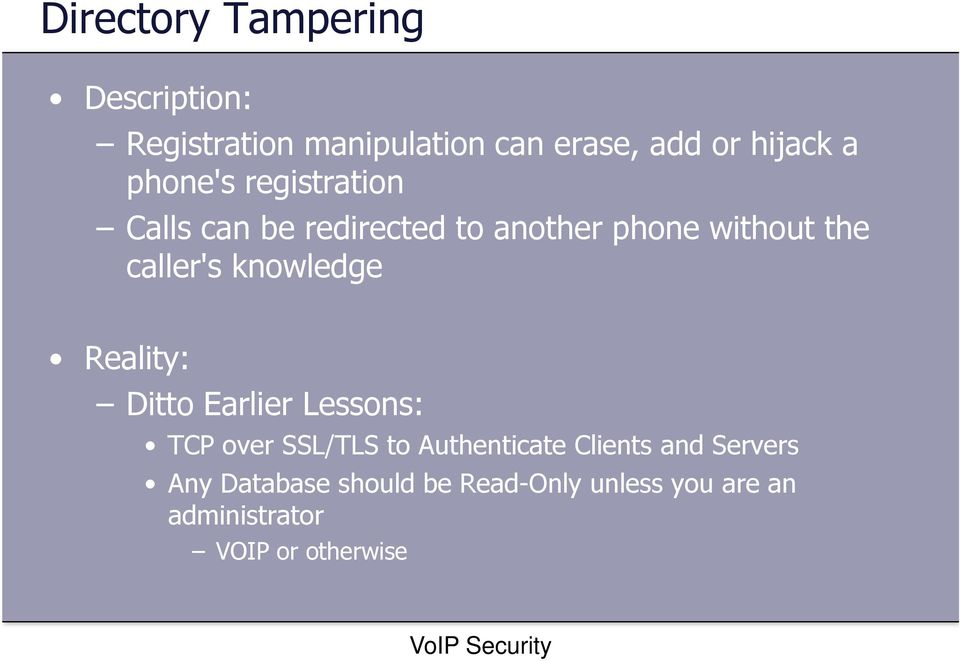 knowledge Reality: Ditto Earlier Lessons: TCP over SSL/TLS to Authenticate Clients and