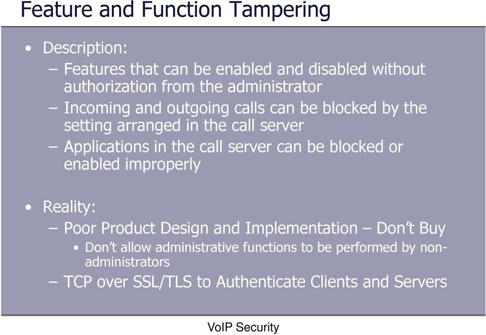 the call server can be blocked or enabled improperly Reality: Poor Product Design and Implementation Don t Buy Don t