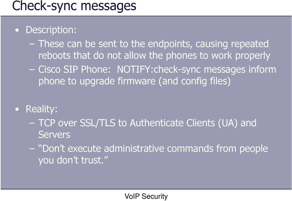 messages inform phone to upgrade firmware (and config files) Reality: TCP over SSL/TLS to