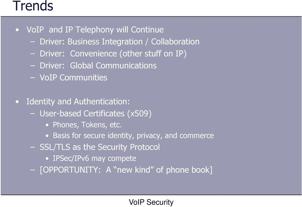 Authentication: User-based Certificates (x509) Phones, Tokens, etc.