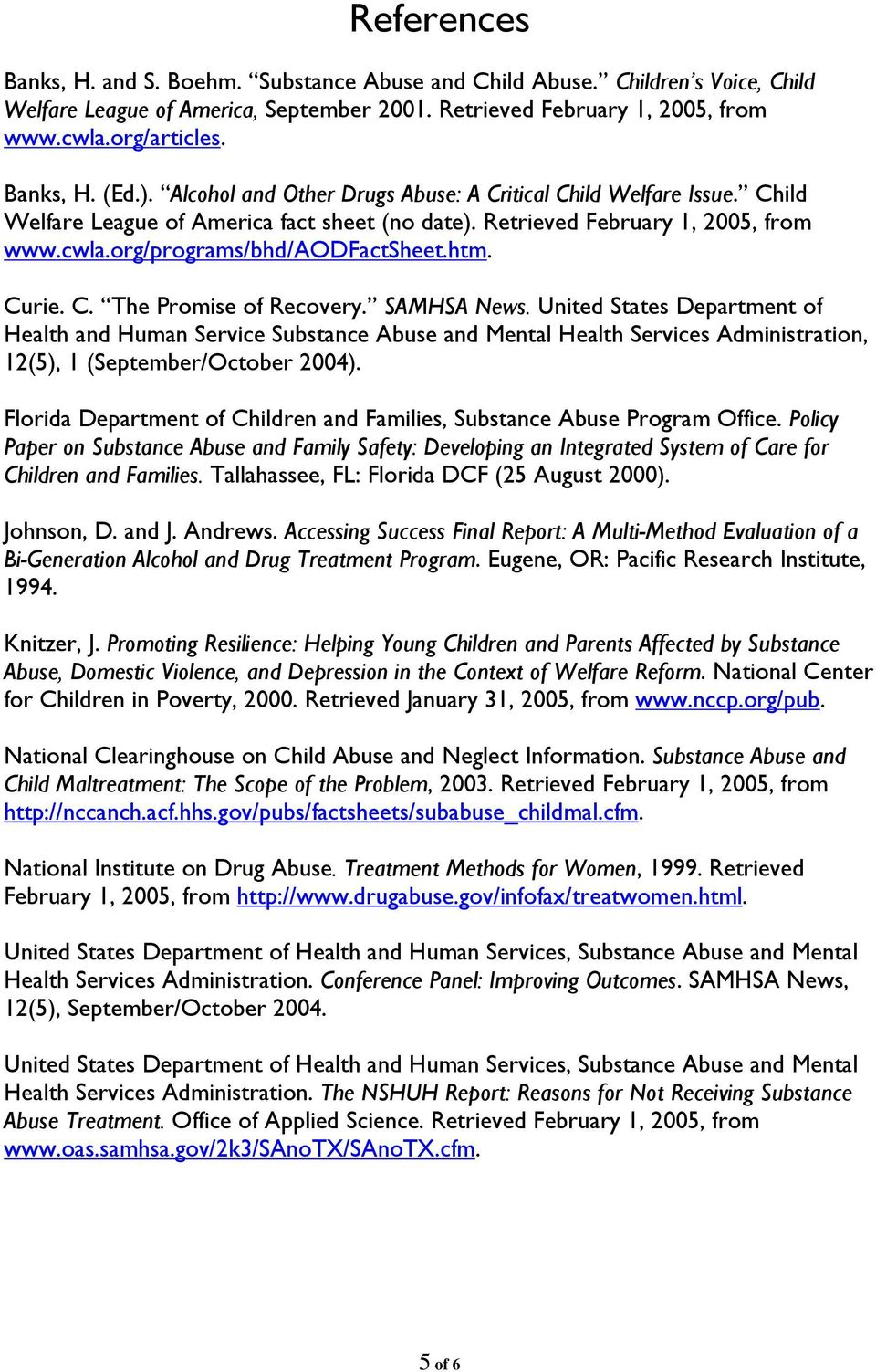 Curie. C. The Promise of Recovery. SAMHSA News. United States Department of Health and Human Service Substance Abuse and Mental Health Services Administration, 12(5), 1 (September/October 2004).