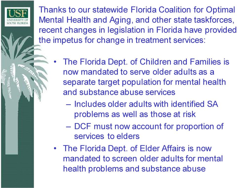 of Children and Families is now mandated to serve older adults as a separate target population for mental health and substance abuse services Includes