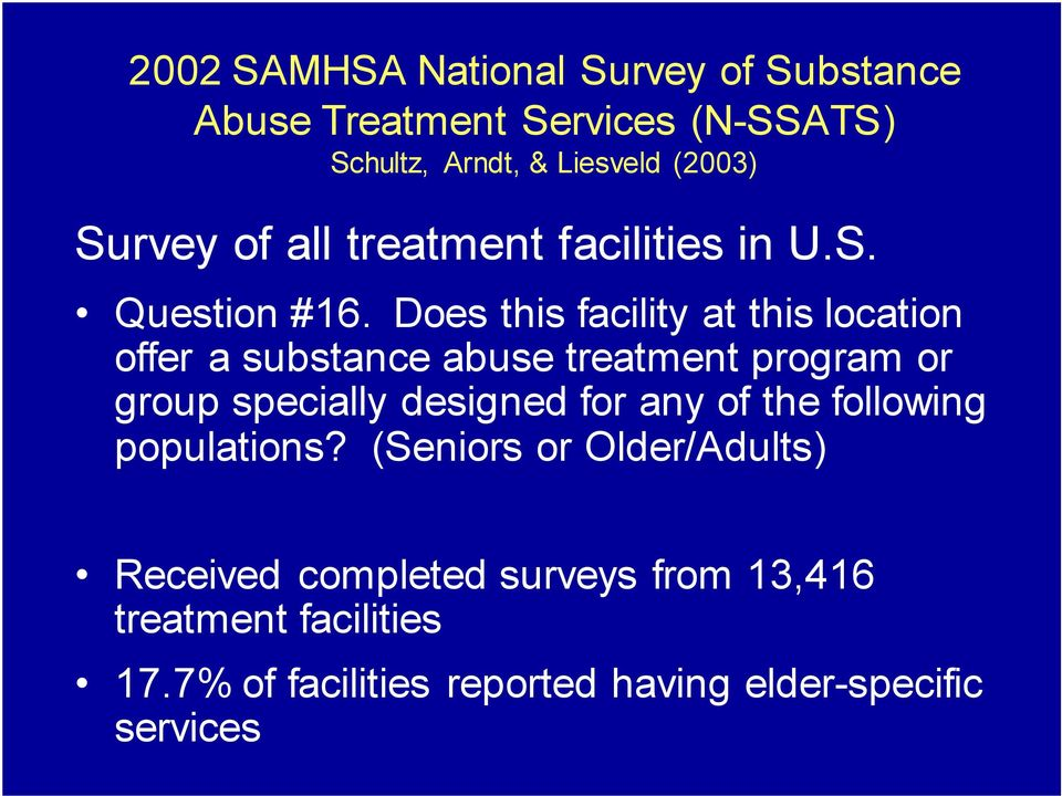 Does this facility at this location offer a substance abuse treatment program or group specially designed for any
