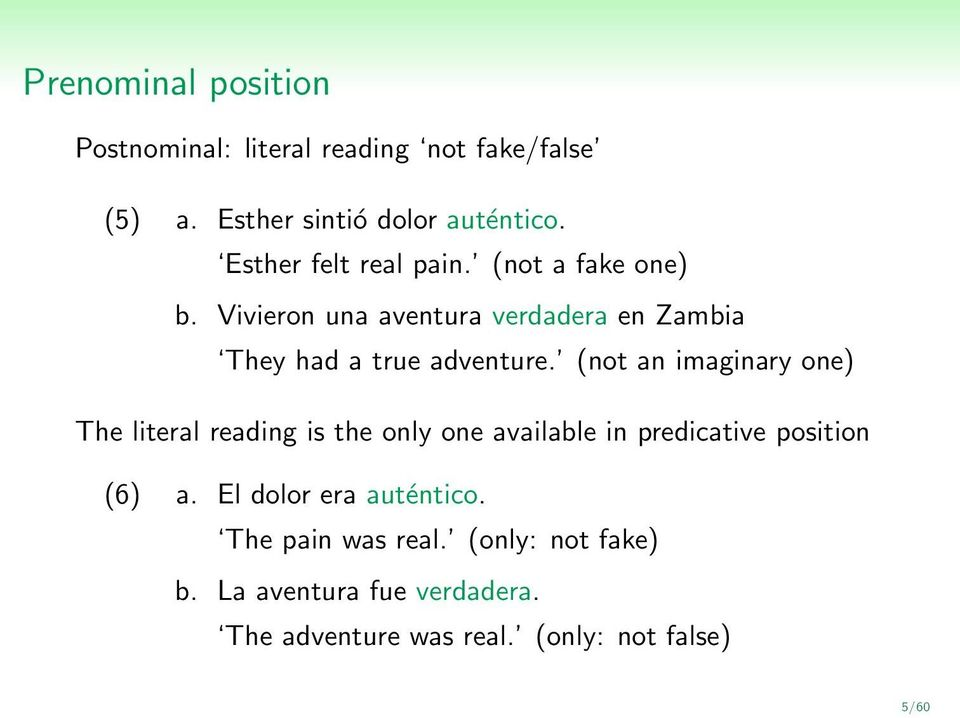 (not an imaginary one) The literal reading is the only one available in predicative position (6) a.