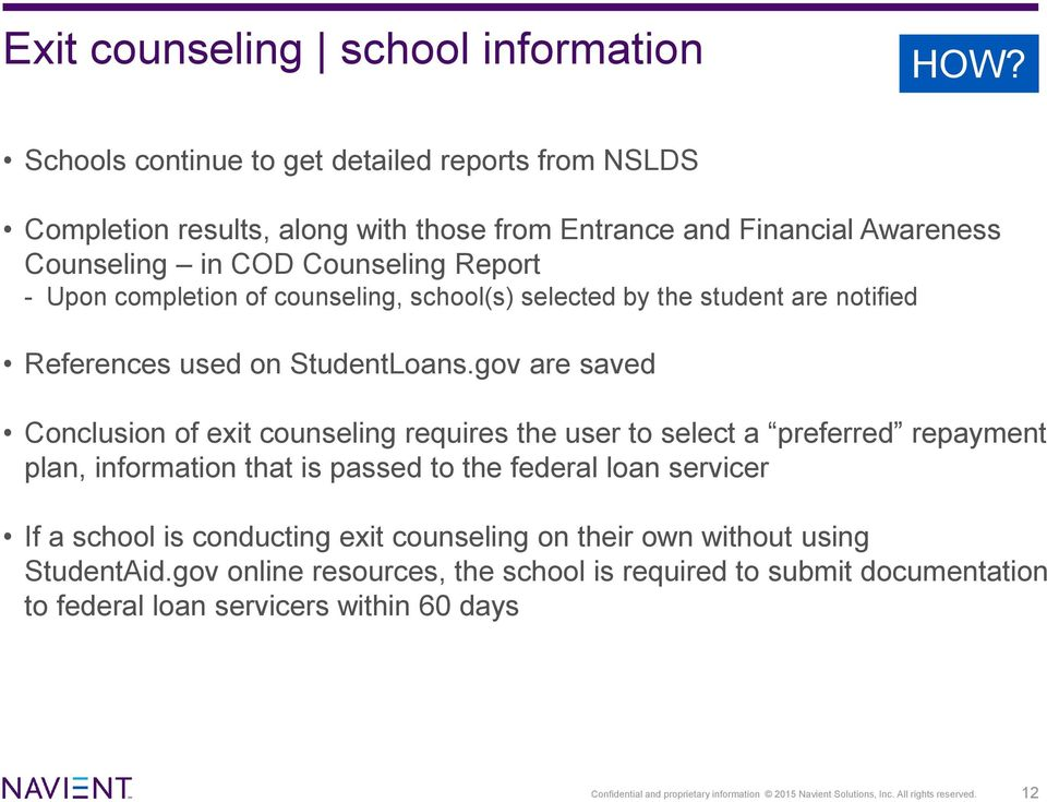 counseling, school(s) selected by the student are notified References used on StudentLoans.