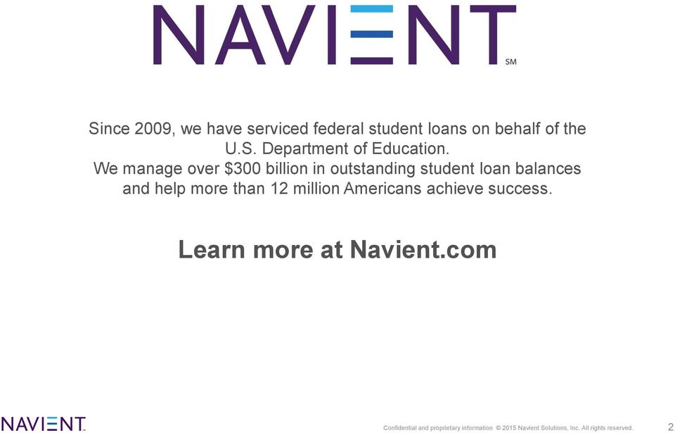 12 million Americans achieve success. Learn more at Navient.
