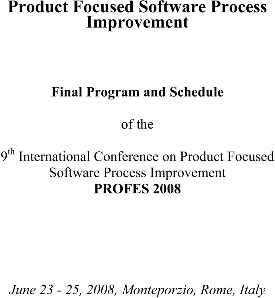 Conference on Product Focused Software Process