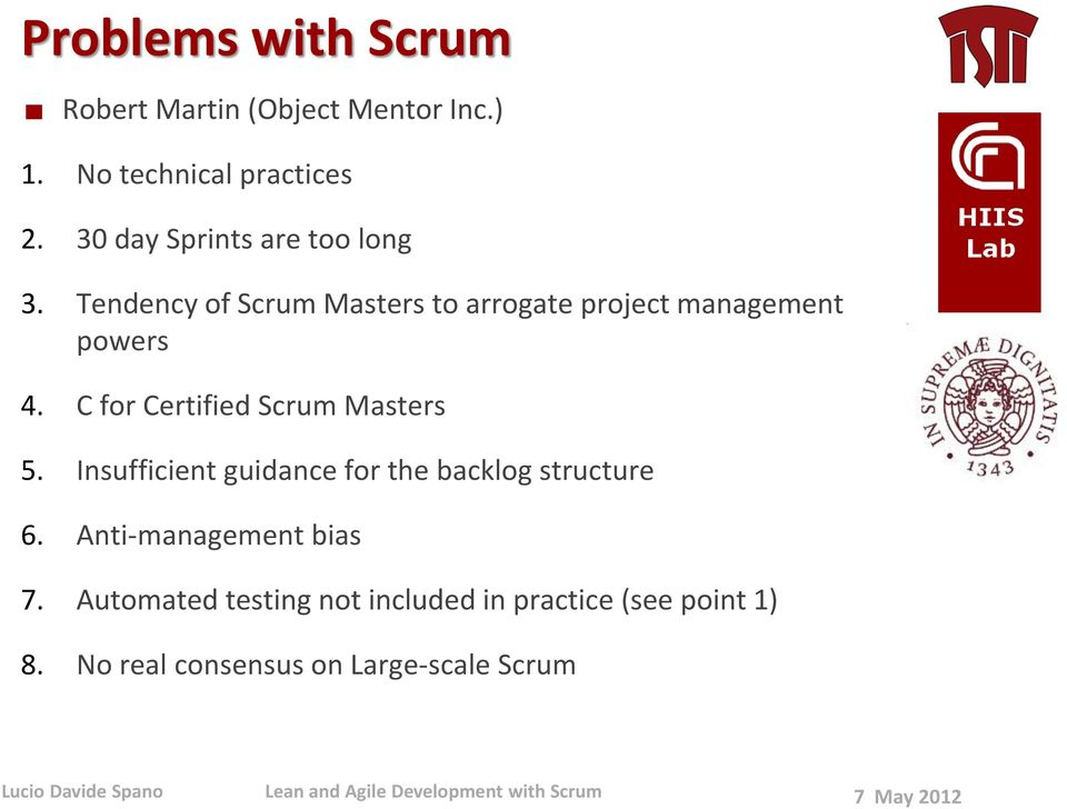 C for Certified Scrum Masters 5. Insufficient guidance for the backlog structure 6.