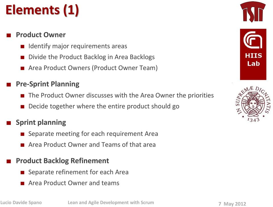 together where the entire product should go Sprint planning Separate meeting for each requirement Area Area Product