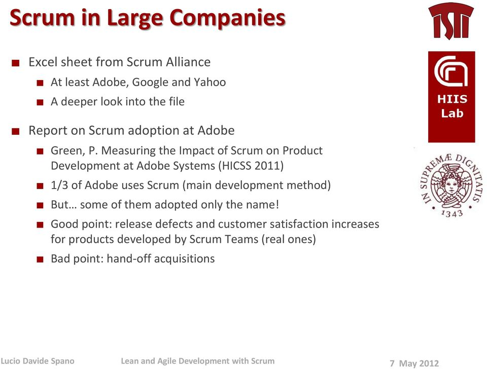 Measuring the Impact of Scrum on Product Development at Adobe Systems (HICSS 2011) 1/3 of Adobe uses Scrum (main