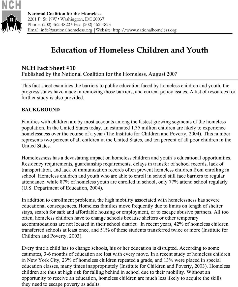 org Education of Homeless Children and Youth NCH Fact Sheet #10 Published by the National Coalition for the Homeless, August 2007 This fact sheet examines the barriers to public education faced by