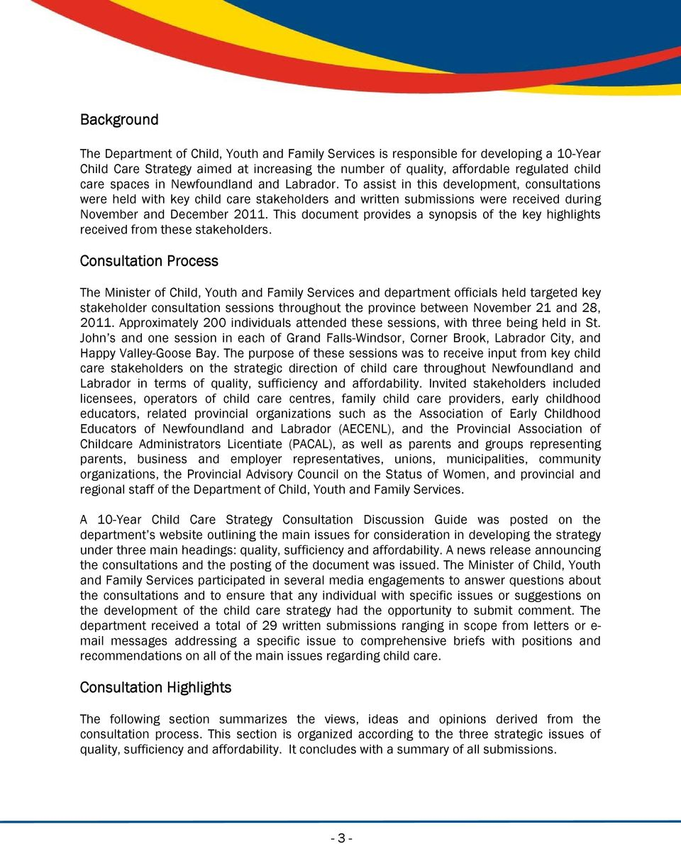 This document provides a synopsis of the key highlights received from these stakeholders.