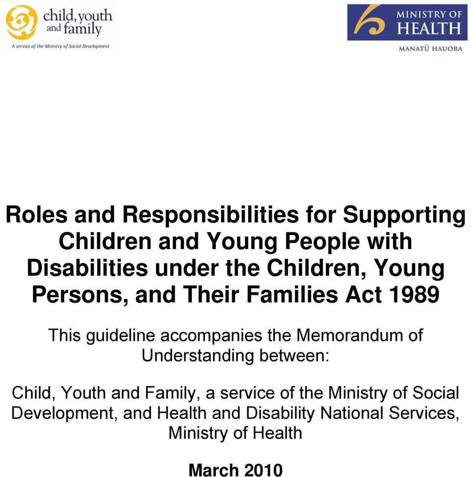Memorandum of Understanding between: Child, Youth and Family, a service of the Ministry of