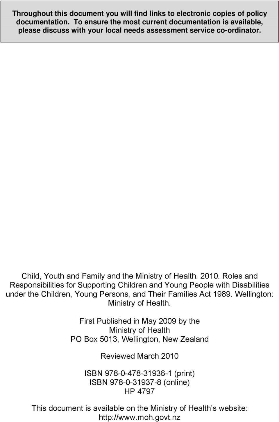 2010. Roles and Responsibilities for Supporting Children and Young People with Disabilities under the Children, Young Persons, and Their Families Act 1989.