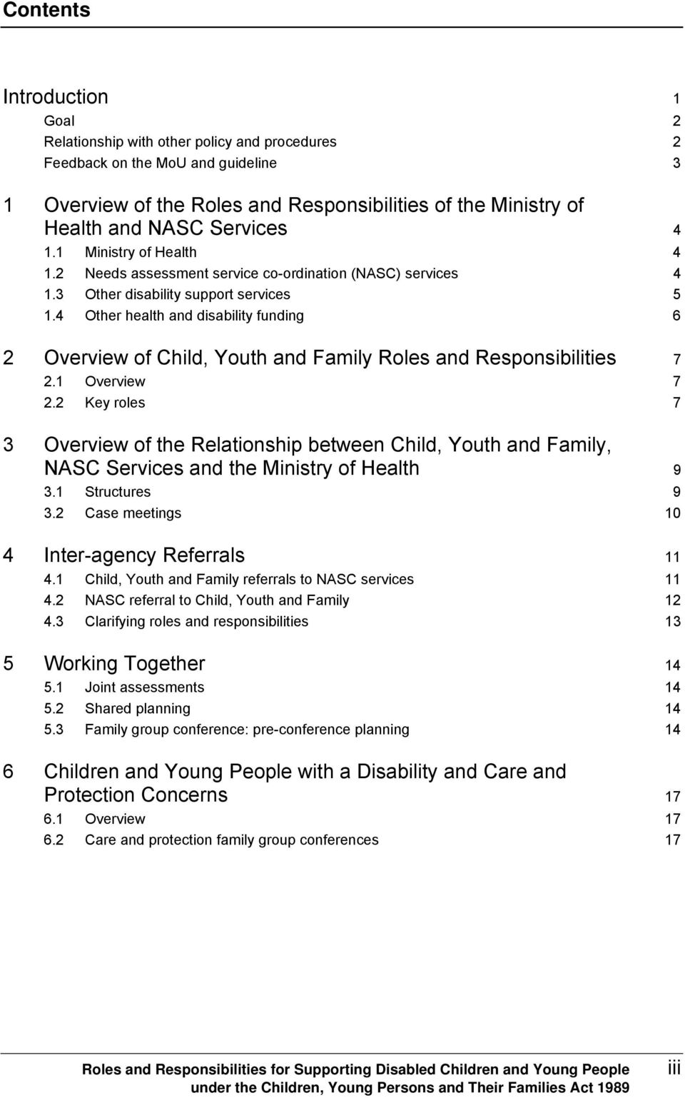 4 Other health and disability funding 6 2 Overview of Child, Youth and Family Roles and Responsibilities 7 2.1 Overview 7 2.