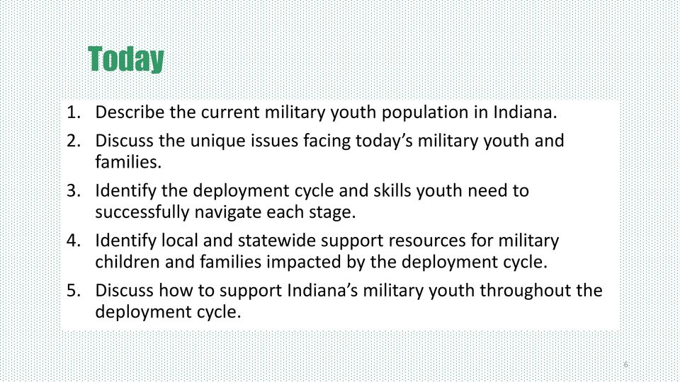 Identify the deployment cycle and skills youth need to successfully navigate each stage. 4.