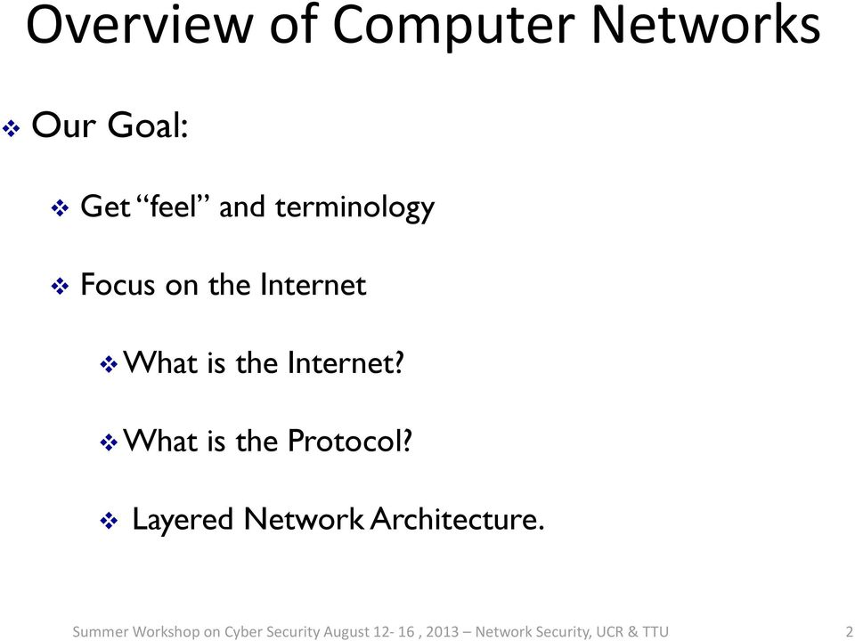 What is the Protocol? Layered Architecture.