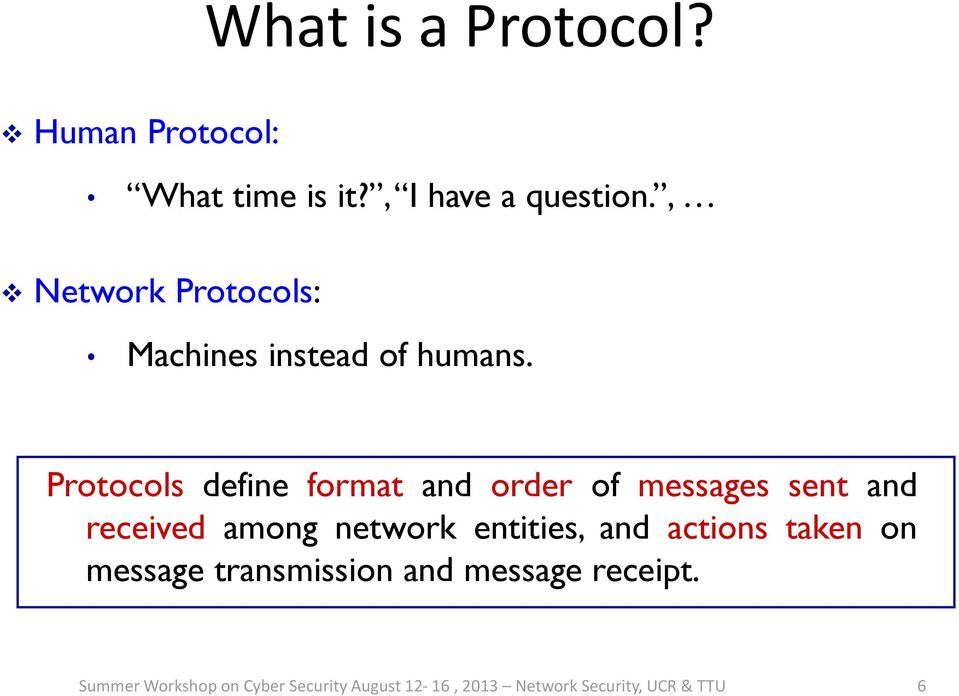 Protocols define format and order of messages sent and received among network